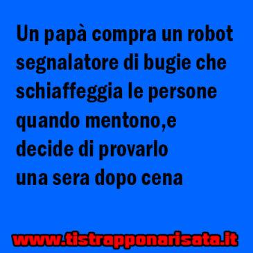 Il robot rileva bugie!BARZELLETTA
